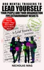 890 Mental Triggers to Lead Yourself, Your People, and Your Organization for Extraordinary Results ebook by Nicholas Mag