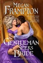 Gentleman Seeks Bride - A Hazards of Dukes Novel ebook by Megan Frampton