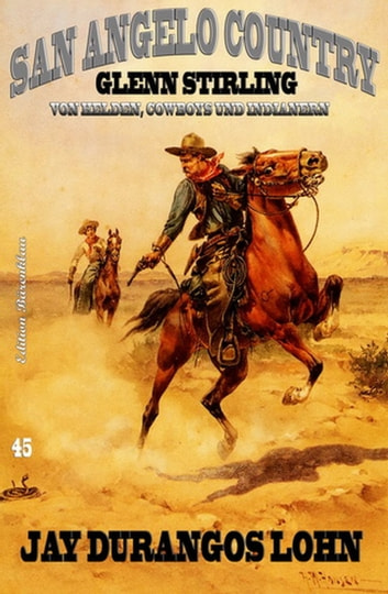 San Angelo Country 45: Jay Durangos Lohn ebook by Glenn Stirling