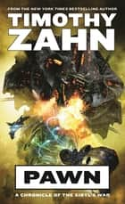 Pawn - A Chronicle of the Sibyl's War eBook by Timothy Zahn