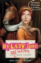 My Lady Jane ebook by Cynthia Hand, Jodi Meadows, Brodi Ashton