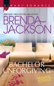 Bachelor Unforgiving ebook by Brenda Jackson