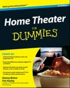 Home Theater For Dummies ebook by Danny Briere,Hurley