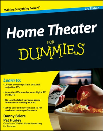 Home Theater For Dummies ebook by Danny Briere,Pat Hurley