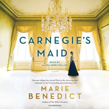 Carnegie's Maid - A Novel audiobook by Marie Benedict