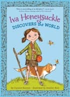 Iva Honeysuckle Discovers the World ebook by Candice Ransom, Heather Ross