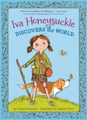 Iva Honeysuckle Discovers the World ebook by Candice Ransom,Heather Ross