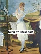 Nana, from the Rougon-Macquart series of novels, in English translation ebook by Emile Zola