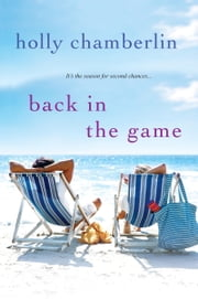 Back In the Game ebook by Holly Chamberlin