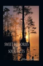 SWEET MEMORIES WITH SOUR FACTS ebook by Asia Saleem