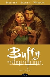 Buffy the Vampire Slayer Season Eight Volume 7: Twilight ebook by Various