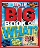 Big Book of WHAT (A TIME for Kids Book) ebook by Editors of TIME For Kids Magazine