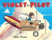 Violet the Pilot ebook by Steve Breen