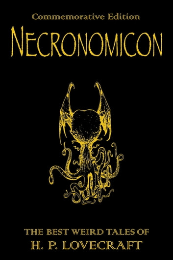 Necronomicon - The Best Weird Tales of H.P. Lovecraft eBook by H P Lovecraft