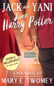 Jack and Yani Love Harry Potter ebook by Mary E. Twomey