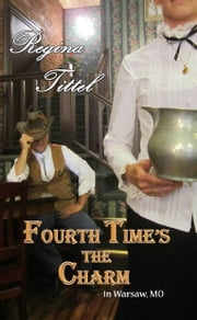 Fourth Time's the Charm, in Warsaw, MO vol. 4 ebook by Regina Tittel