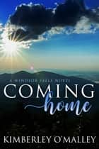 Coming Home ebook by Kimberley O'Malley