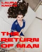 The Return of Man ebook by Laura Knots