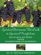 Spiritual Barrenness That Leads to Spiritual Fruitfulness ebook by E. Truman Herring