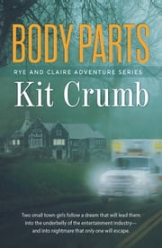 Body Parts - A Rye and Claire Adventure, #1 ebook by lost lodge press