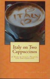Italy On Two Cappuccinos ebook by Gregory Harris