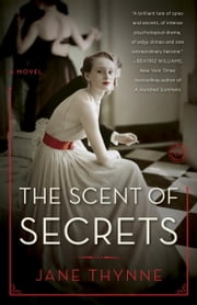 The Scent of Secrets - A Novel ebook by Jane Thynne