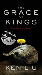 The Grace of Kings ebook by Ken Liu