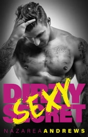 Dirty Sexy Secret - Green County, #1 ebook by Nazarea Andrews
