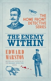 The Enemy Within - Home Front Detective series ebook by Edward Marston