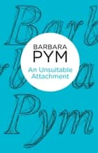 An Unsuitable Attachment ebook by Barbara Pym