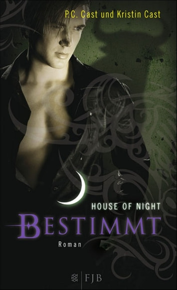 Bestimmt - House of Night ebook by P.C. Cast,Kristin Cast