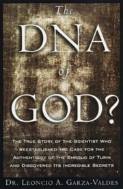 The DNA of God ebook by Leoncio A. Garza-Valdes