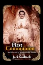 First Communion ebook by Jack Scoltock