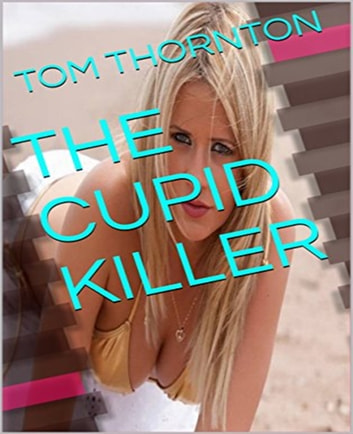THE CUPID KILLER ebook by Thomas Thornton
