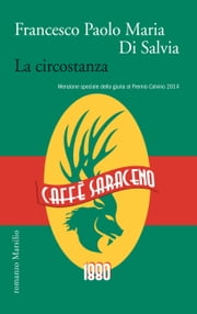 La circostanza ebook by Francesco Paolo Maria Di Salvia