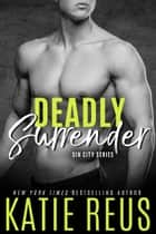 Deadly Surrender ebook by Katie Reus