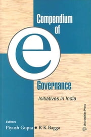 Compendium of e-Governance ebook by Gupta, Piyush,Bagga, R K
