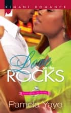 Love on the Rocks ebook by Pamela Yaye