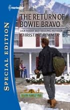 The Return of Bowie Bravo (Mills & Boon Silhouette) 電子書 by Christine Rimmer