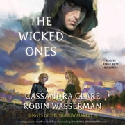The Wicked Ones - Ghosts of the Shadow Market audiobook by Cassandra Clare, Robin Wasserman