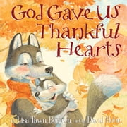 God Gave Us Thankful Hearts ebook by Lisa Tawn Bergren