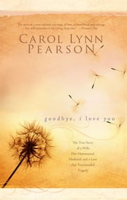 Goodbye, I Love You ebook by Carol Lynn Pearson
