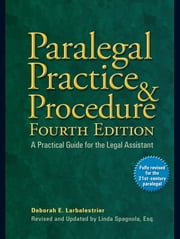 Paralegal Practice & Procedure Fourth Edition - A Practical Guide for the Legal Assistant ebook by Deborah E. Larbalestrier, Linda Spagnola, Esq.