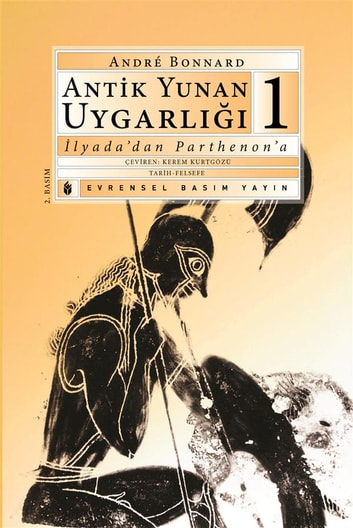 Antik Yunan Uygarlığı-1 ebook by André Bonnard