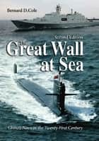 The Great Wall at Sea, 2nd Edition ebook by Bernard D. Cole