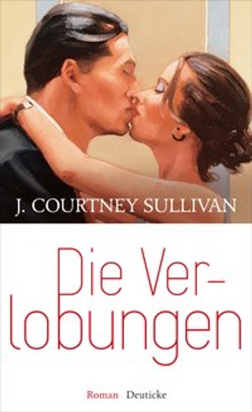 Die Verlobungen - Roman ebook by J. Courtney Sullivan