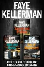 Peter Decker 3-Book Thriller Collection (Peter Decker and Rina Lazarus Crime Thrillers) ebook by Faye Kellerman