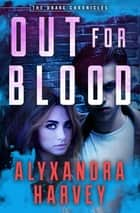 Out for Blood ekitaplar by Alyxandra Harvey