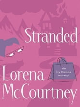 Stranded (An Ivy Malone Mystery Book #4) ebook by Lorena McCourtney