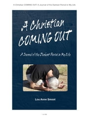 A Christian Coming Out - A Journal of the Darkest Period of My Life ebook by Lou Anne Smoot